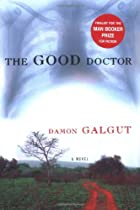 The Good Doctor by Damon Galgut