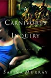 Sabina Murray: A Carnivore's Inquiry