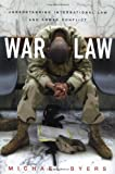 Byers, Michael: War Law: Understanding International Law And Armed Conflict