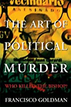 The Art of Political Murder. Who Killed the…