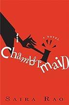 Chambermaid: A Novel by Saira Rao