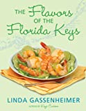Gassenheimer, Linda: The Flavors of the Florida Keys