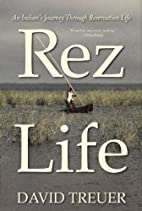 Rez Life: An Indian's Journey Through…
