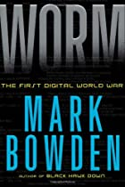 Worm: The First Digital World War by Mark…