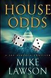 Lawson, Mike: House Odds: A Joe DeMarco Thriller (Joe DeMarco Thrillers)