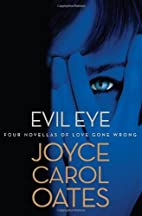 Evil Eye: Four Novellas of Love Gone Wrong…