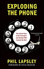 Exploding the Phone: The Untold Story of the…