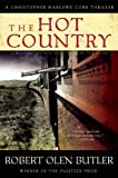 Butler, Robert Olen: The Hot Country: A Christopher Marlowe Cobb Thriller