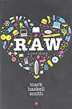 Raw: A Love Story by Mark Haskell Smith