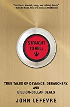 Straight to Hell: True Tales of Deviance,…