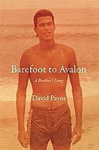 Barefoot to Avalon by David Payne