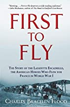 First to Fly: The Story of the Lafayette…