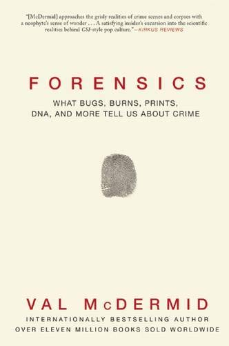 forensics-what-bugs-burns-prints-dna-and-more-tell-us-about-crime