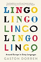 Lingo: Around Europe in Sixty Languages by…