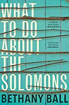 What To Do About The Solomons by Bethany…