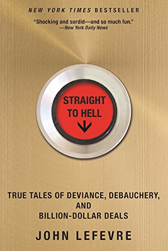 straight-to-hell-true-tales-of-deviance-debauchery-and-billion-dollar-deals