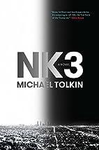 NK3: A Novel by Michael Tolkin