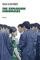 The Explosion Chronicles: A Novel by Yan…