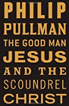 The Good Man Jesus and the Scoundrel Christ…