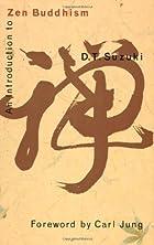 Introduction to Zen Buddhism by Daisetz…