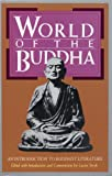 Stryk, Lucien: World of the Buddha: An Introduction to Buddhist Literature