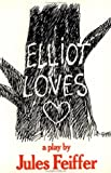 Feiffer, Jules: Elliot Loves