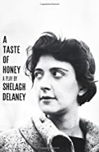 A Taste of Honey: A Play by Shelagh Delaney