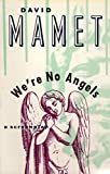 Mamet, David: We're No Angels (Mamet, David)