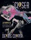 Cooper, Dennis: Closer