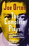 Orton, Joe: The Complete Plays: The Ruffain on the Stair, Entertaining Mr. Sloan, the Good and Faithful Servant, Loot, the Erpingham Camp, Funeral Games, What the Butler Saw