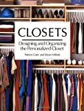 Coen, Patricia: Closets: Designing and Organizing the Personalized Closet