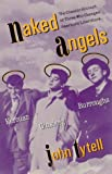 Tytell, John: Naked Angels : The Lives and Literature of the Beat Generation
