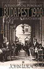 Budapest 1900: A Historical Portrait of a…