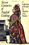 De LA Falaise, Maxime: Seven Centuries of English Cooking: A Collection of Recipes