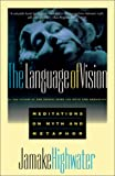 Highwater, Jamake: The Language of Vision: Meditations on Myth and Metaphor
