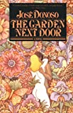 Jose Donoso: The Garden Next Door: A Novel