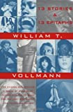 Vollmann, William T.: Thirteen Stories and Thirteen Epitaphs