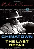 Towne, Robert: Chinatown and the Last Detail: 2 Screenplays