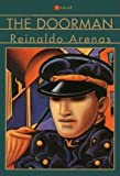 Arenas, Reinaldo: The Doorman: A Novel