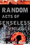 Womack, Jack: Random Acts of Senseless Violence