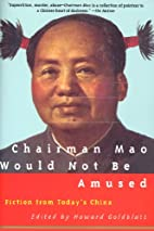 Chairman Mao Would Not Be Amused: Fiction…