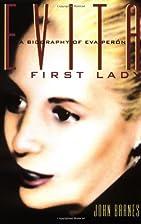 Evita, First Lady: A Biography of Evita…