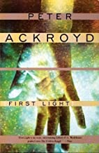 First Light by Peter Ackroyd