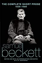 The Complete Short Prose of Samuel Beckett,…