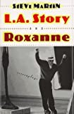 Martin, Steve: L.A. Story and Roxanne: Two Screenplays