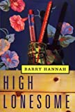 Hannah, Barry: High Lonesome