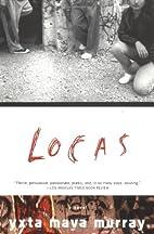 Locas: A Novel by Yxta Maya Murray