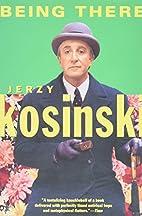 Being There by Jerzy N. Kosinski