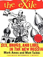 The Exile: Sex, Drugs, and Libel in the New…