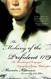 The Making of the Prefident 1789: The…